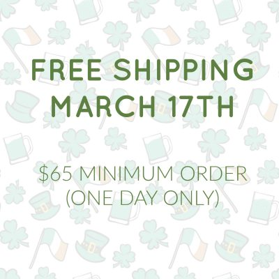 FREE SHIPPING on March 17th!